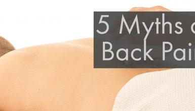 5 Myths of Back Pain